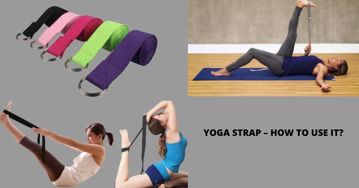YOGA STRAP – HOW TO USE IT?